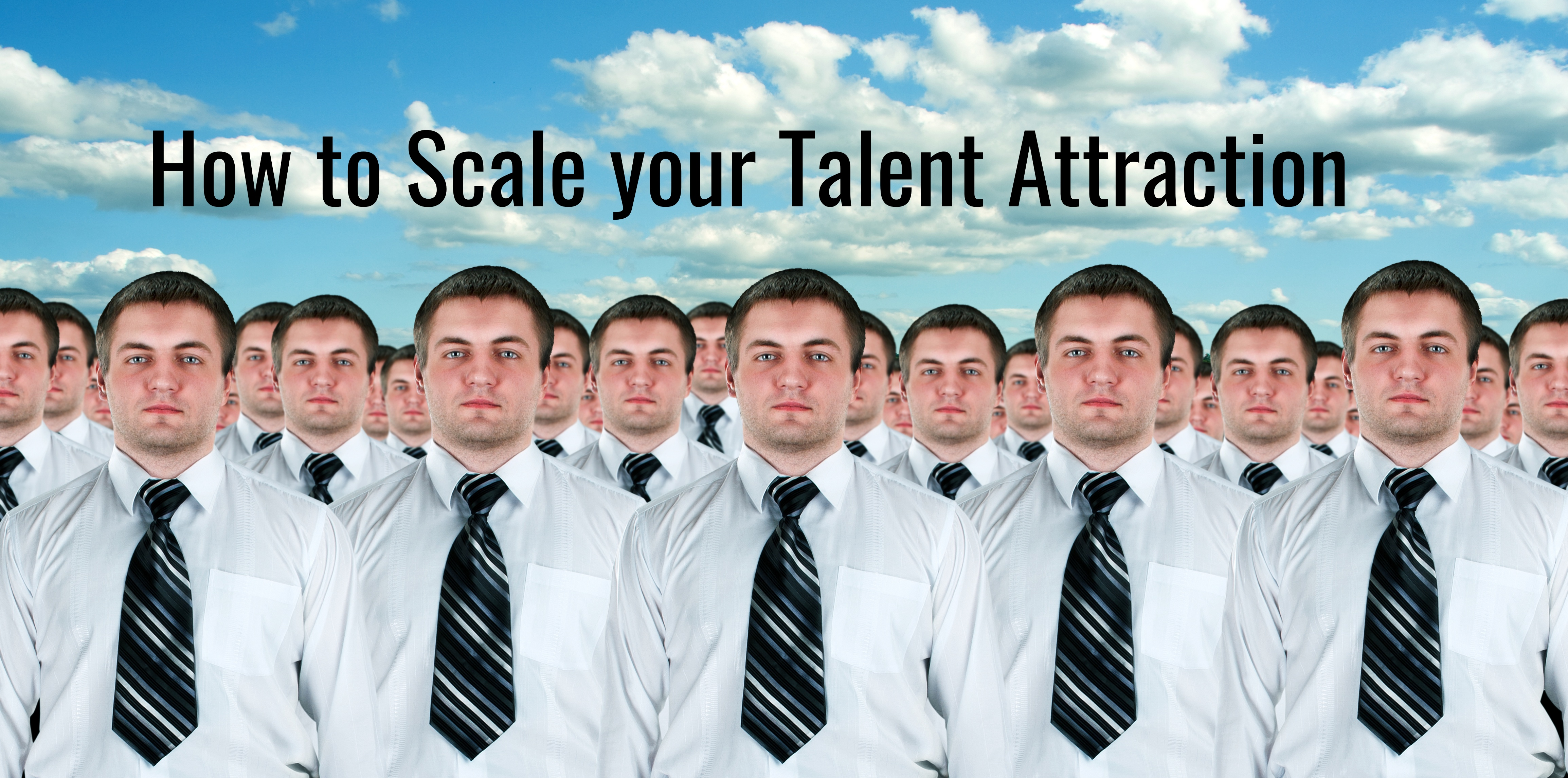 How to scale your Talent Attraction