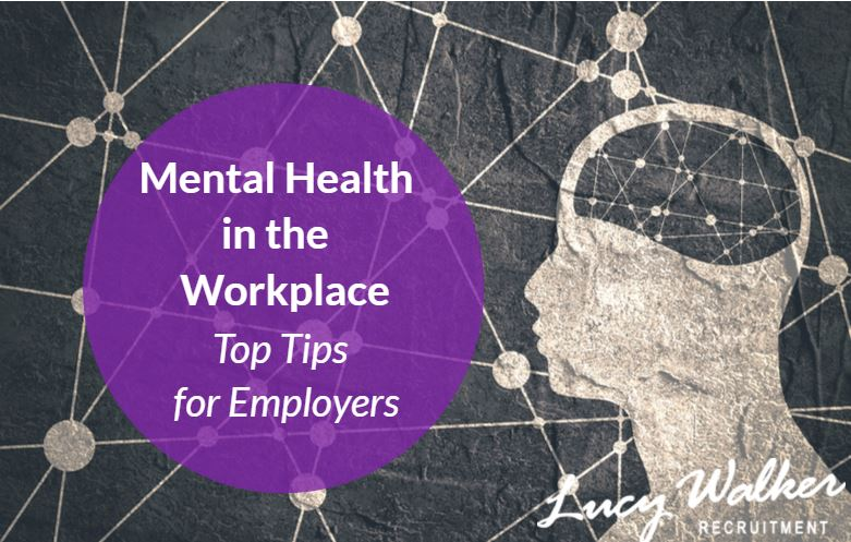 Mental Health in the Workplace, Top Tips for Employers